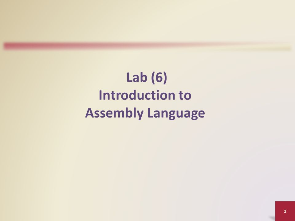 Lab (6) Introduction to Assembly Language 1  Introduction