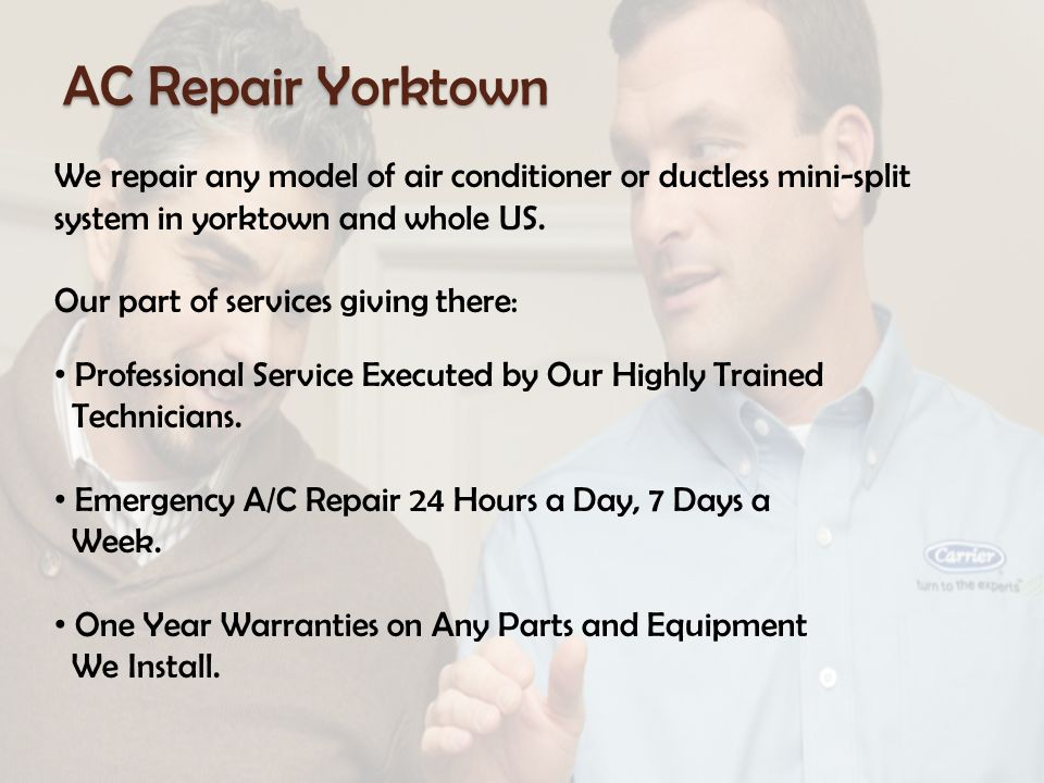 AC Repair Yorktown We repair any model of air conditioner or ductless mini-split system in yorktown and whole US.