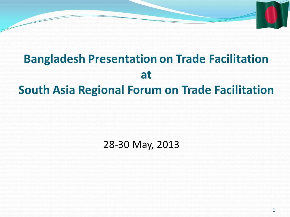 Bangladesh Presentation On Trade Facilitation At South Asia Regional