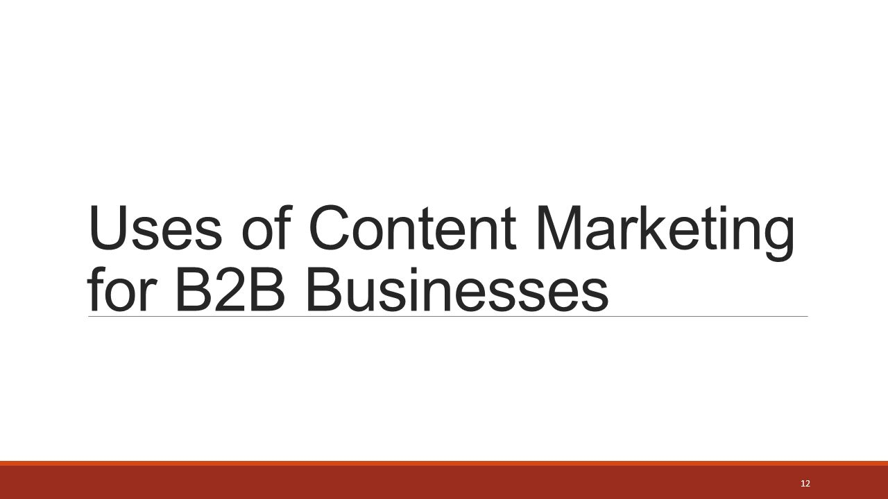 Uses of Content Marketing for B2B Businesses 12