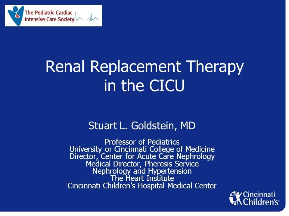 Renal Replacement Therapy in the CICU Stuart L  Goldstein