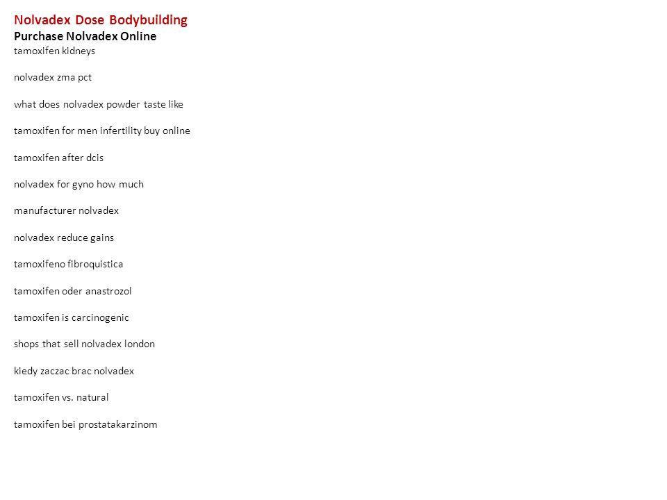 Nolvadex Dose Bodybuilding Purchase Nolvadex Online