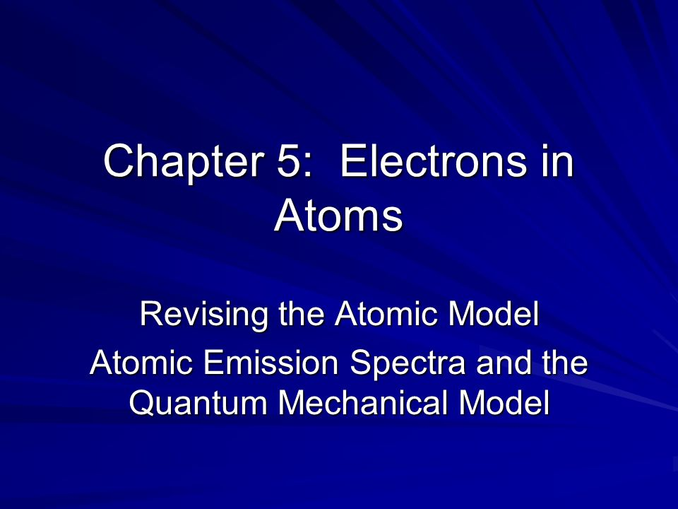 Chapter 5 Electrons In Atoms Revising The Atomic Model. 1 Chapter 5 Electrons In Atoms Revising The Atomic Model Emission Spectra And Quantum Mechanical. Worksheet. Chapter 5 3 Electrons In Atoms Worksheet Answers At Clickcart.co
