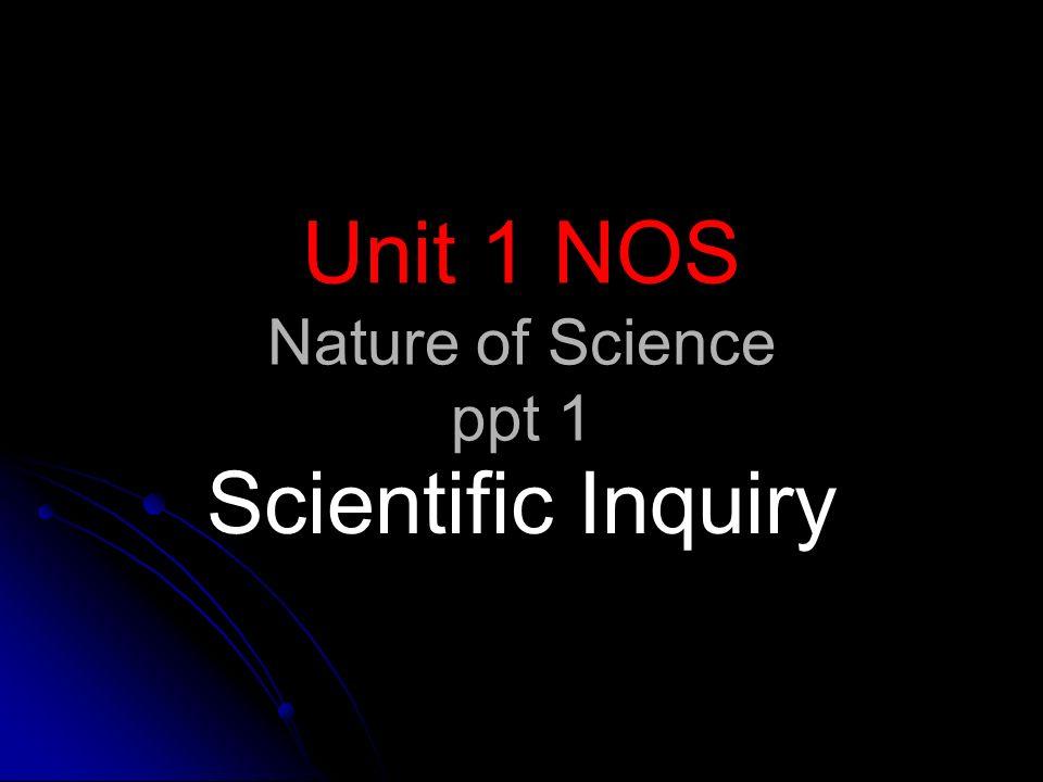 unit 1 nos nature of science ppt 1 scientific inquiry ppt download