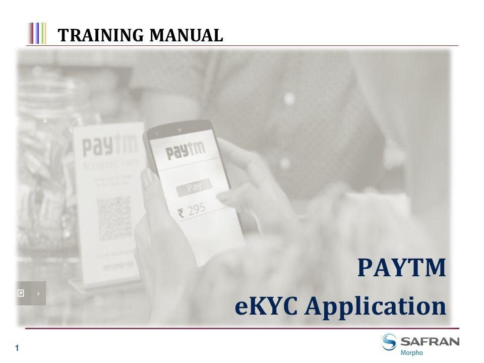 11 1 PAYTM eKYC Application TRAINING MANUAL About Mobile