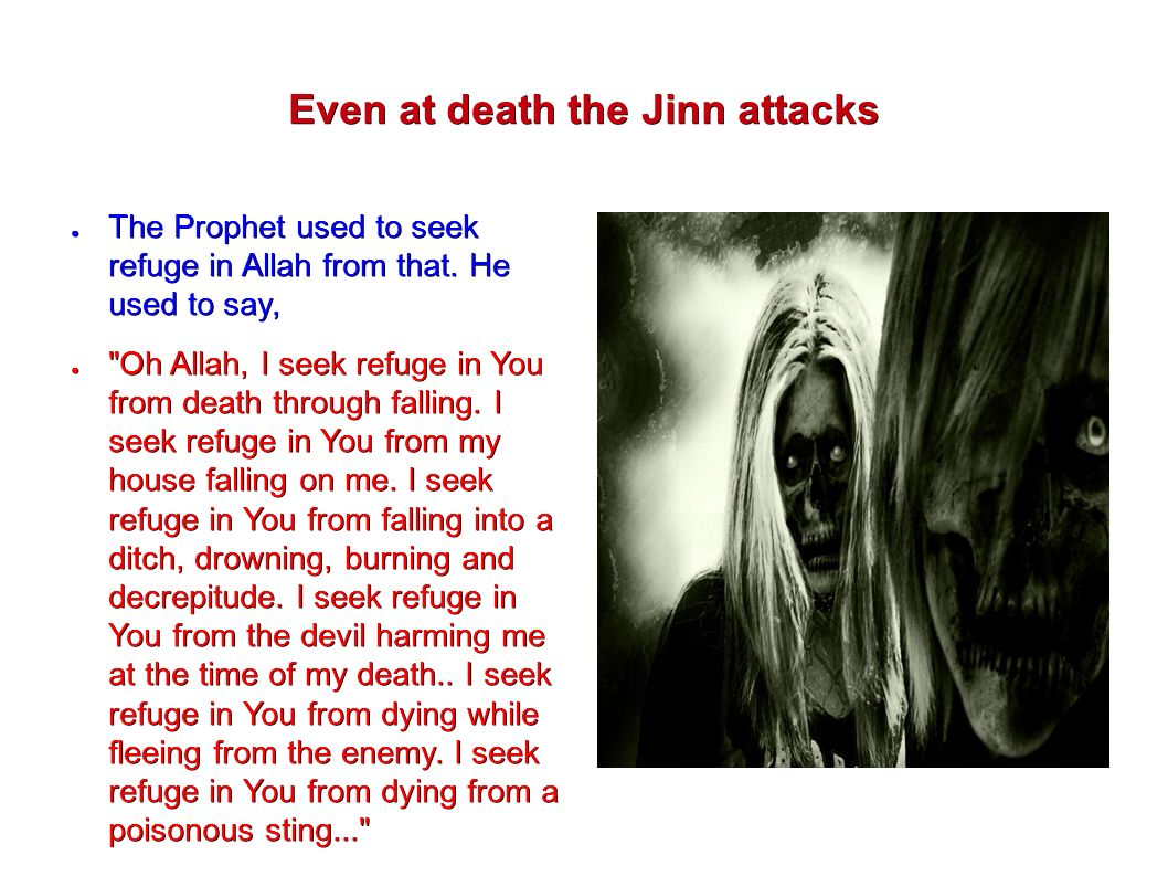 The World of the Jinn Ways in which the Jinn attack Muslims