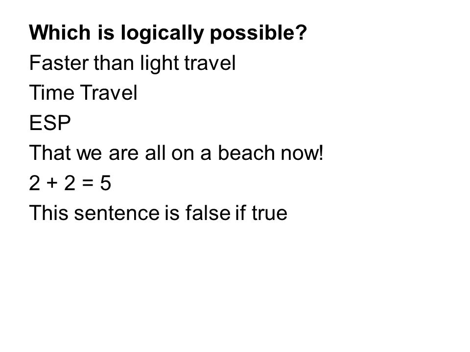 Which is logically possible.