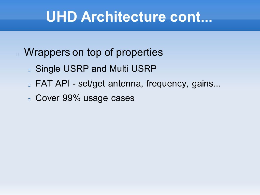 UHD Overview UHD = Universal hardware driver for all Ettus Research