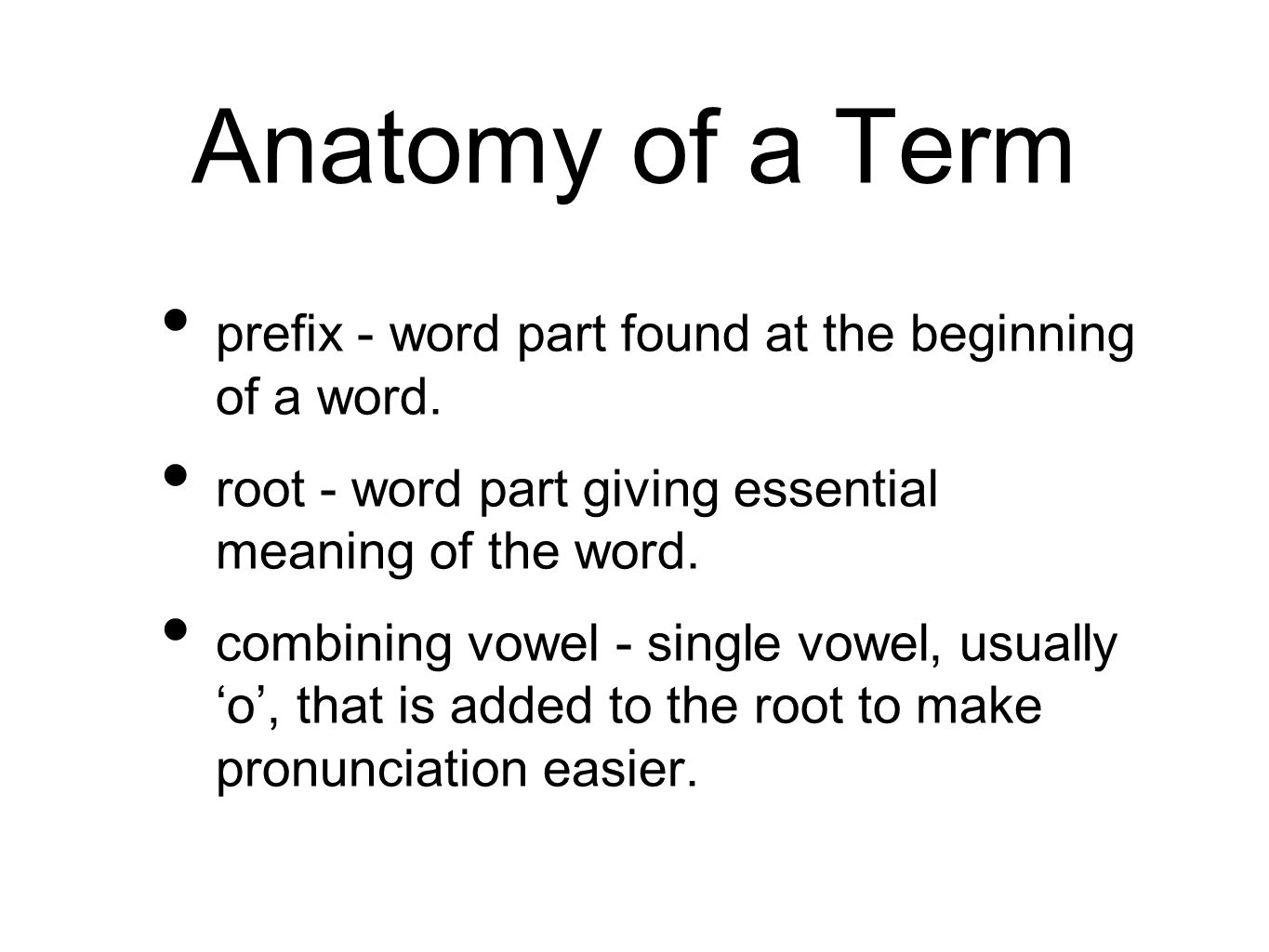 Veterinary Medical Terminology Introduction. Objectives Identify and ...