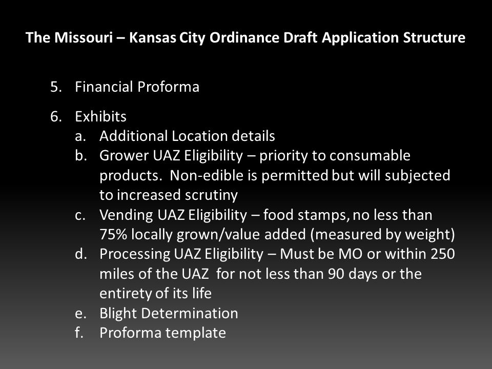 The Missouri Kansas City Ordinance Draft Application Structure 5Financial Proforma 6Exhibits