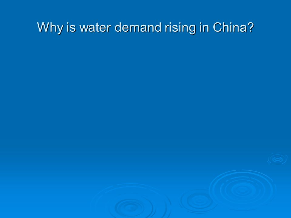 Why is water demand rising in China