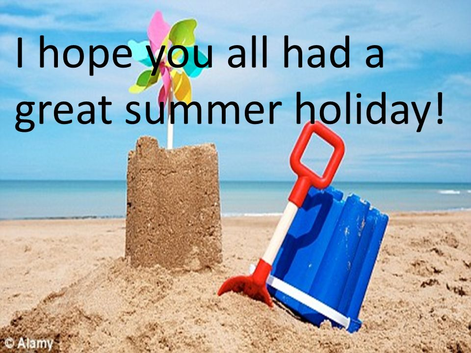 2 i hope you all had a great summer holiday