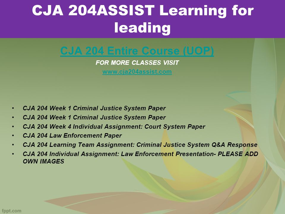 cja 204 week 4 individual assignment Cja 204 week 1 criminal justice system paper (2 papers) cja 204 week 2 criminal acts and choice theory paper cja 204 week 2 individual assignment police history, styles, and issues be sure to address to following in your comparison: o identify the four types of prisons o explain the concept.