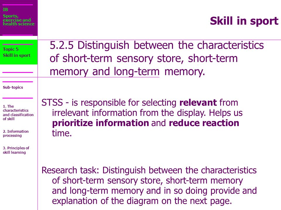short term and long term memory advantage and disadvantage It is generally accepted that there are three different memory systems sensory memory, short term memory and long term memory these distinctions were first defined by atkinson and shiffrin (1971) sensory memory is that which holds information from the senses for up to several seconds at the most.