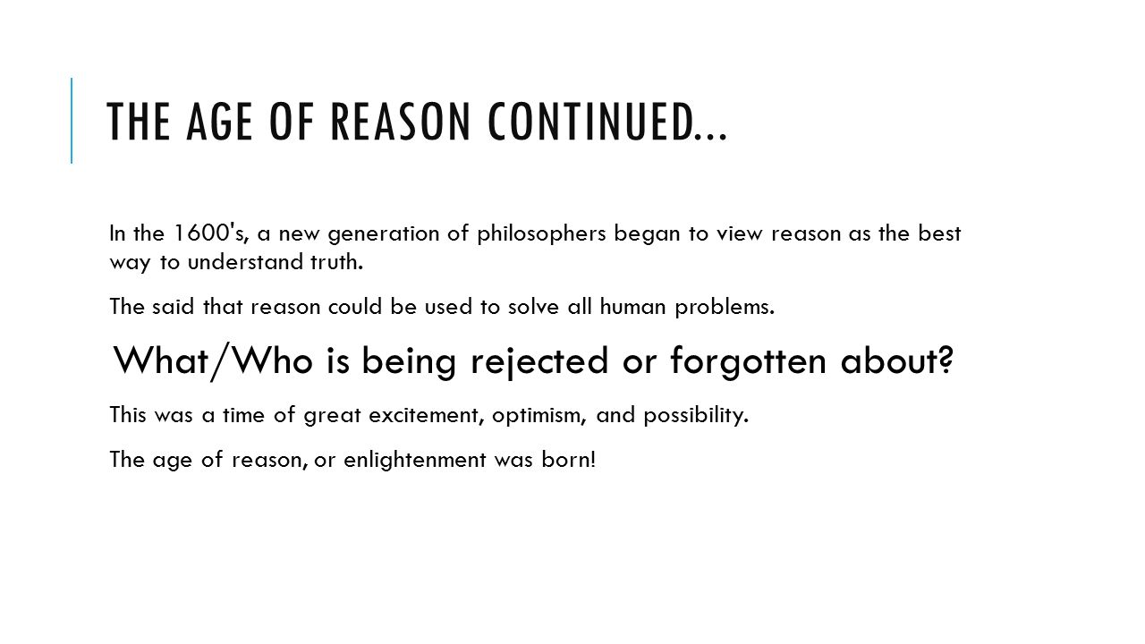 """the enlightenment. main idea: thinkers during the """"age of reason"""" or"""