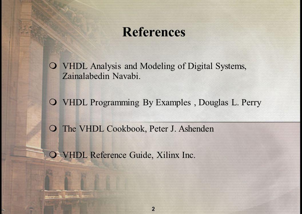1 Vhdl Vhsic Hardware Description Language In The Name Of God Ppt Download