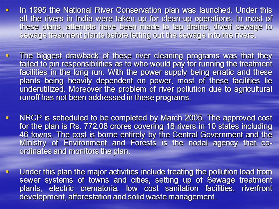  In 1995 the National River Conservation plan was launched.