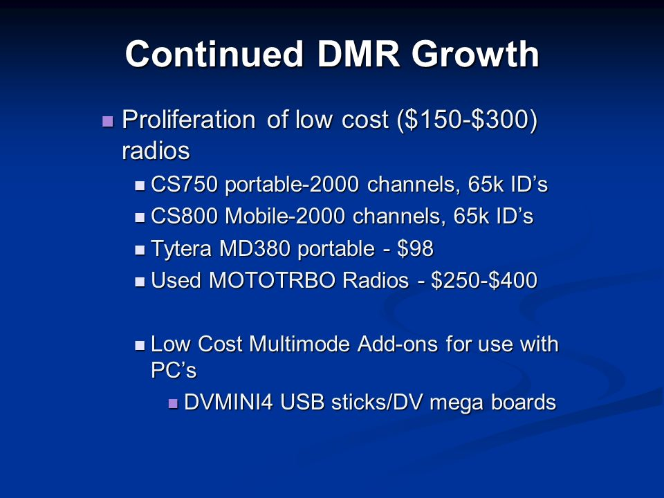 DMR: Where We Are and Where We Are Headed ROGER MULL, KD4JQJ