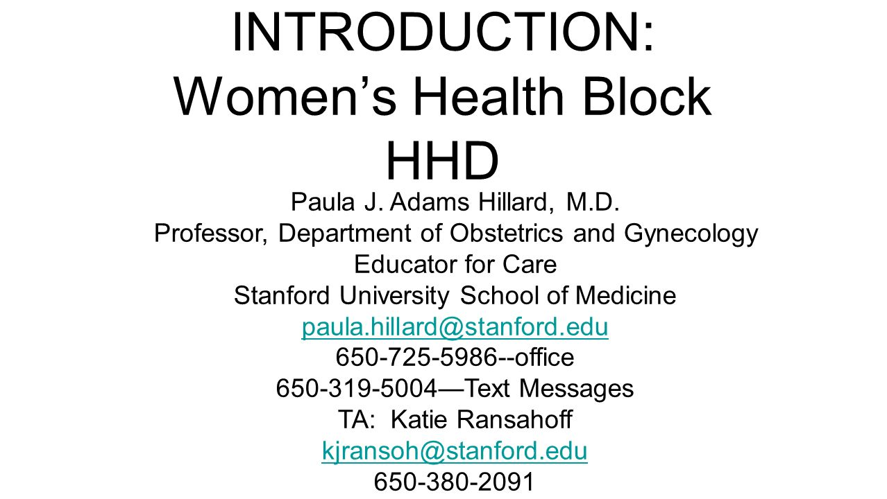 INTRODUCTION to WOMEN'S HEALTH BLOCK MENSTRUAL PHYSIOLOGY Paula J