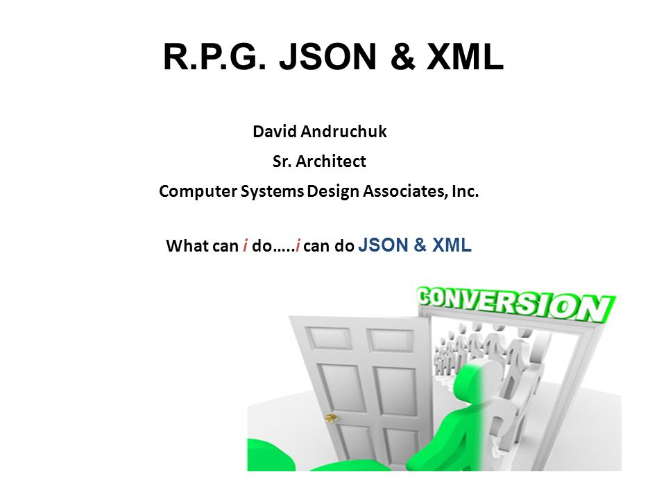 R P G  JSON & XML David Andruchuk Sr  Architect Computer