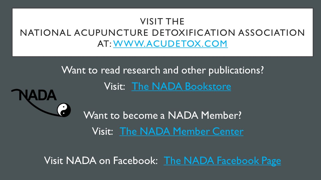 VISIT THE NATIONAL ACUPUNCTURE DETOXIFICATION ASSOCIATION AT:   Want to read research and other publications.