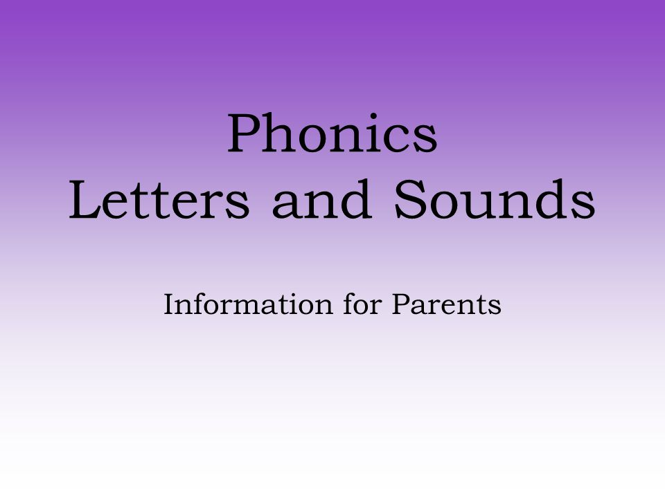 1 phonics letters and sounds information for parents