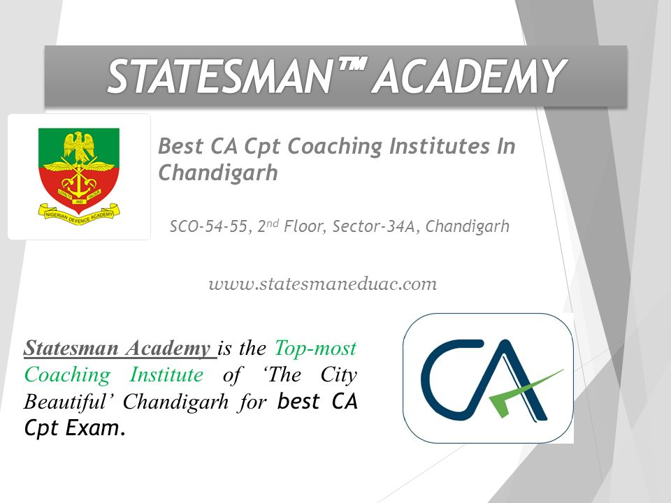 SCO-54-55, 2 nd Floor, Sector-34A, Chandigarh Best CA Cpt Coaching Institutes In Chandigarh Statesman Academy Statesman Academy is the Top-most Coaching Institute of 'The City Beautiful' Chandigarh for best CA Cpt Exam.