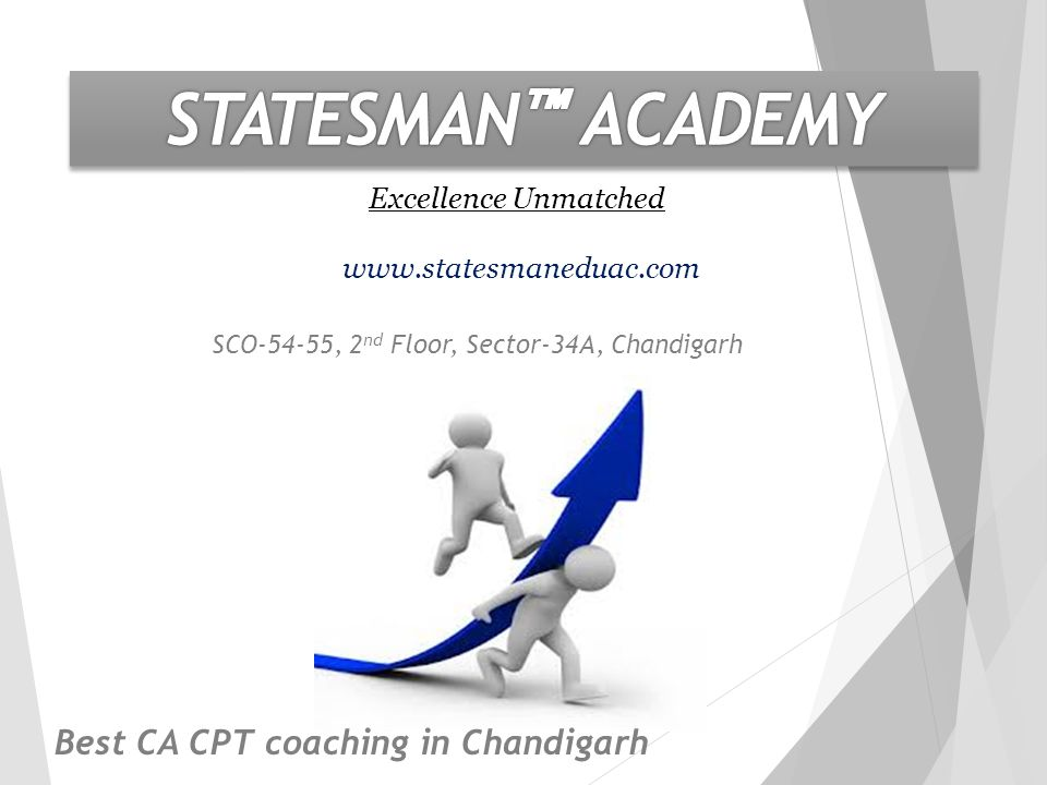 Excellence Unmatched   SCO-54-55, 2 nd Floor, Sector-34A, Chandigarh Best CA CPT coaching in Chandigarh