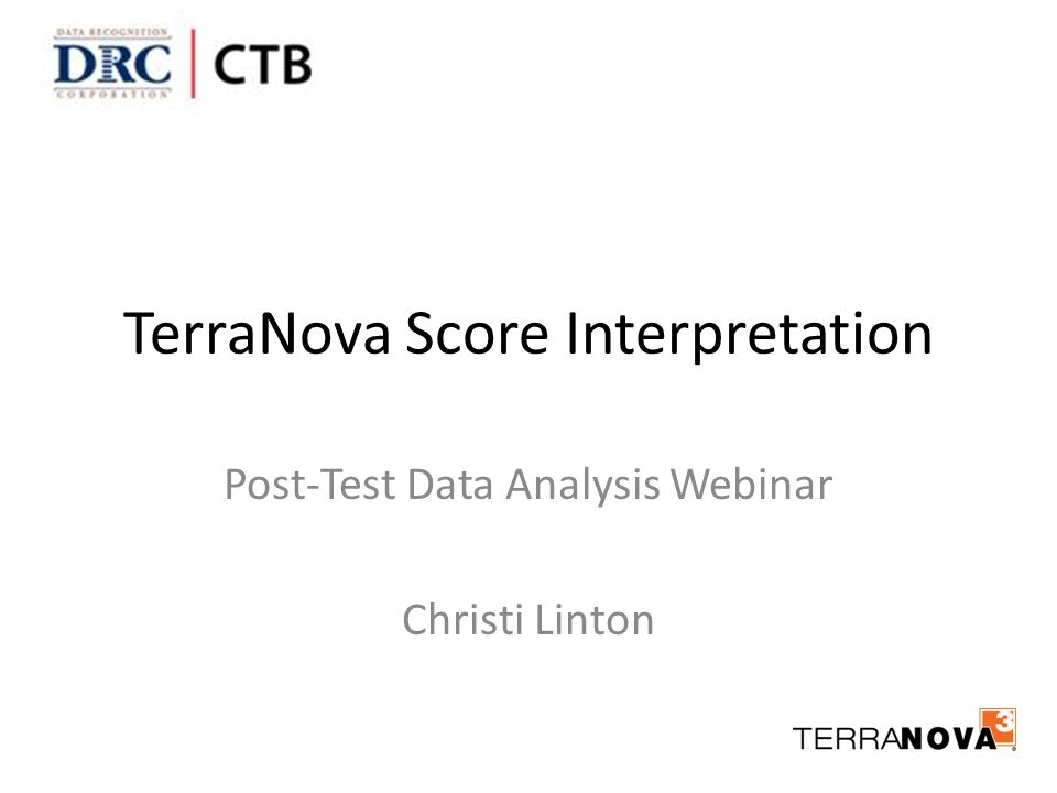 TerraNova Score Interpretation Post-Test Data Analysis