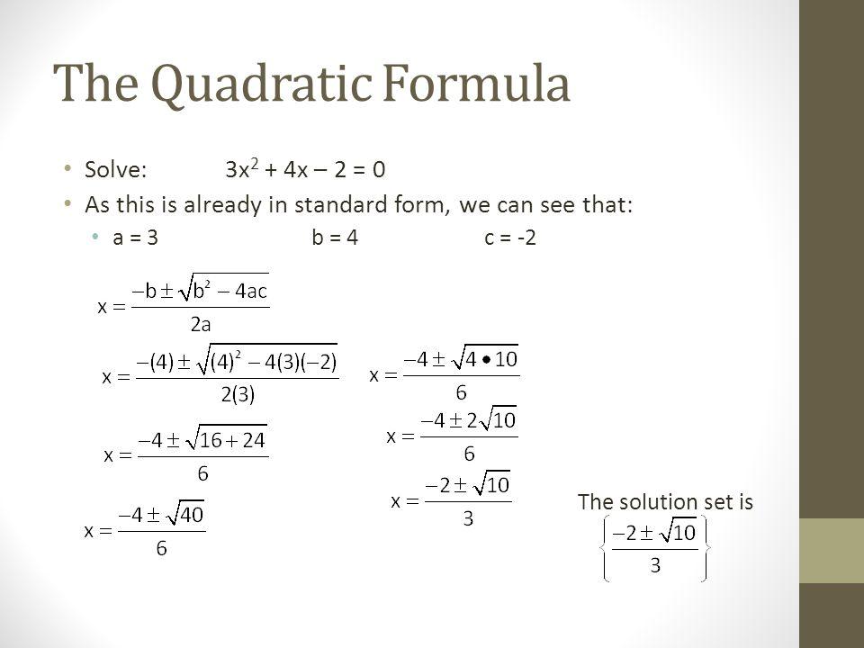 The Quadratic Formula Objective To Solve Quadratic Equations Using