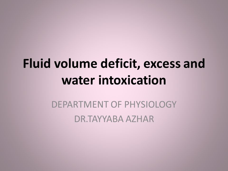Fluid Volume Deficit Excess And Water Intoxication DEPARTMENT OF