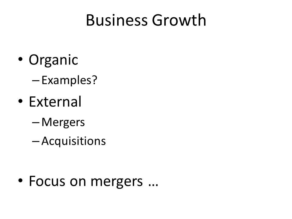 business growth organic examples external mergers