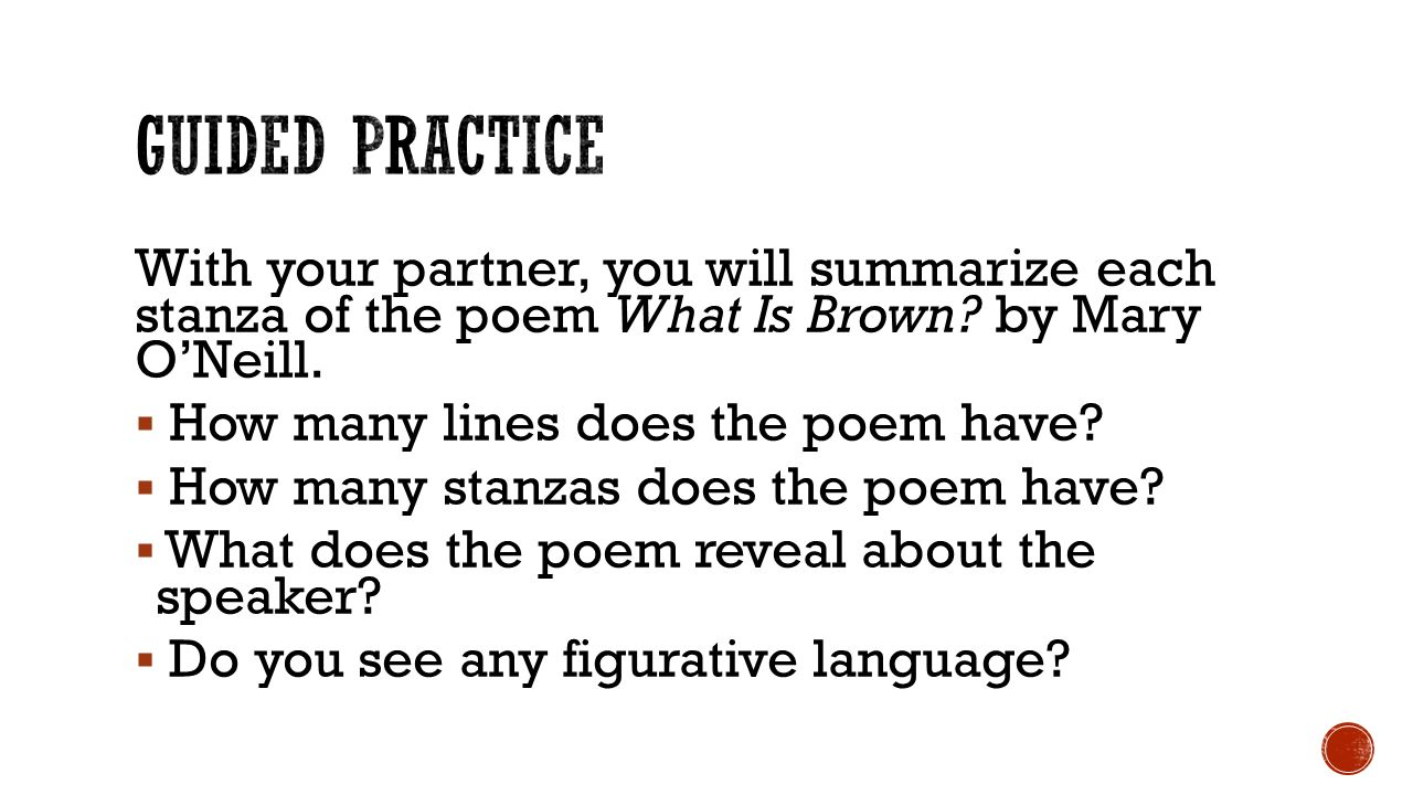 With your partner, you will summarize each stanza of the poem What Is Brown.