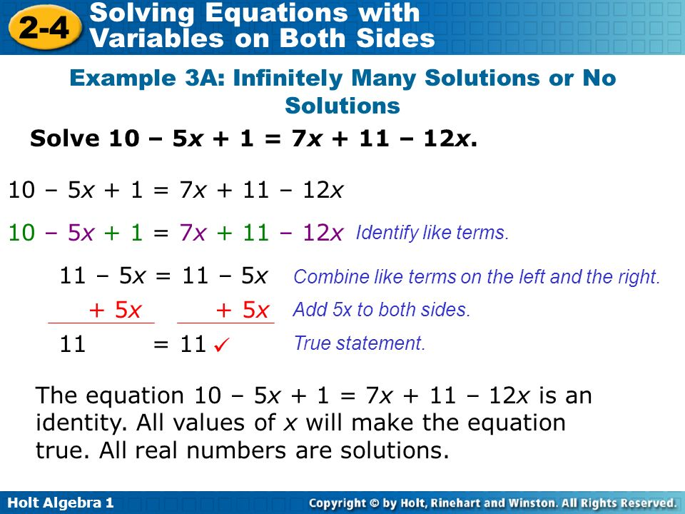 Holt Algebra Solving Equations with Variables on Both Sides Solve 10 – 5x + 1 = 7x + 11 – 12x.