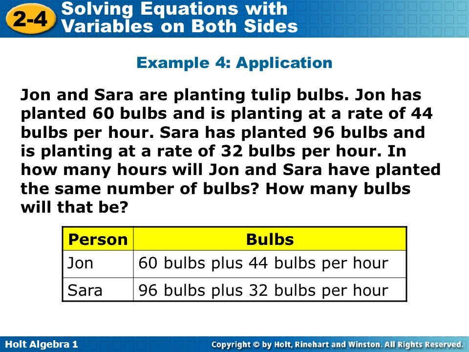 Holt Algebra Solving Equations with Variables on Both Sides Jon and Sara are planting tulip bulbs.