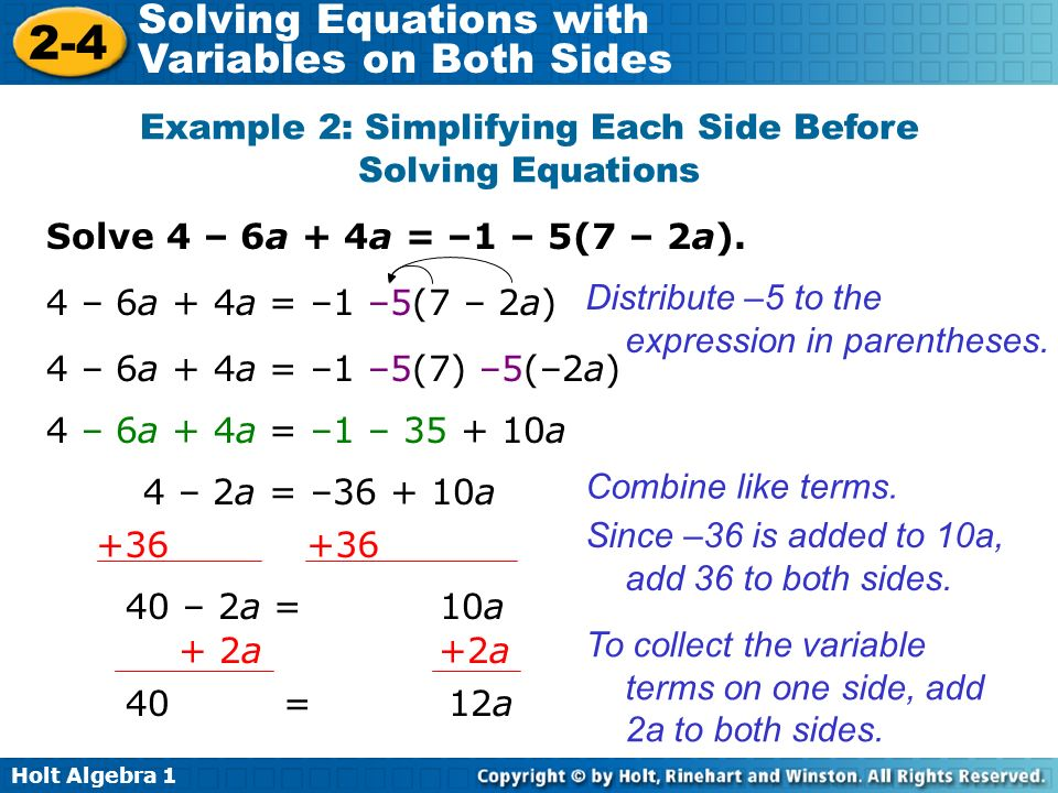 Holt Algebra Solving Equations with Variables on Both Sides Solve 4 – 6a + 4a = –1 – 5(7 – 2a).