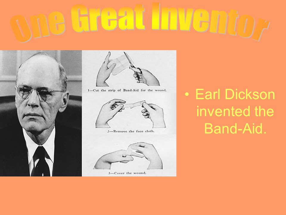 Who Invented The Band Aid >> Earl Dickson Invented The Band Aid The Band Aid Was Invented In Ppt