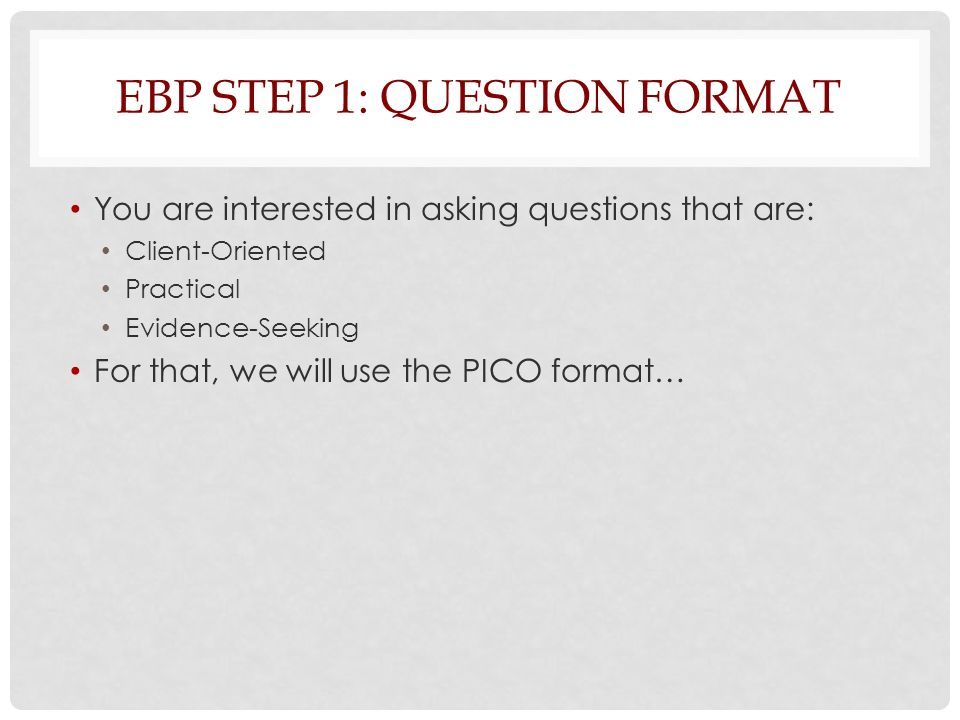 lindsay shepard, msw, msc ebp step 1: posing questions for practice