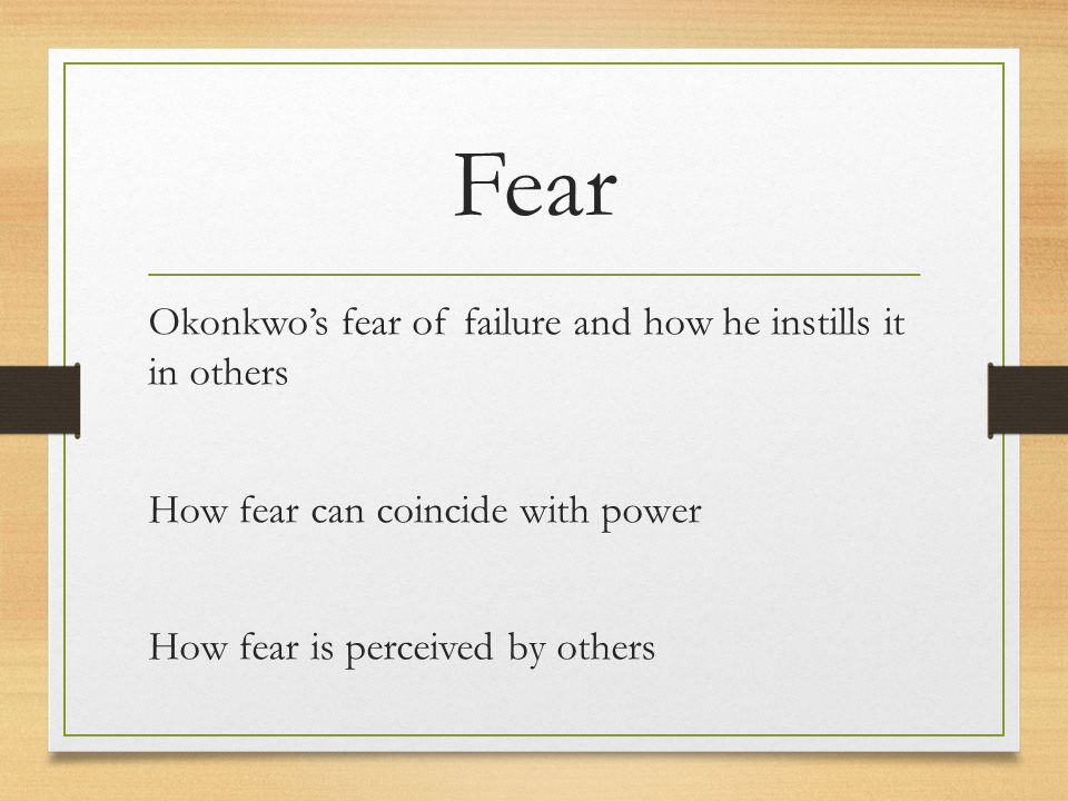 Things Fall Apart Chapters Fear Okonkwos Fear Of Failure And How He   Fear Okonkwos Fear Of Failure And How He Instills It In Others How Fear  Can Coincide With Power How Fear Is Perceived By Others E Business Essay also Buy A Persuasive Speech Online  Examples Of A Thesis Statement In An Essay
