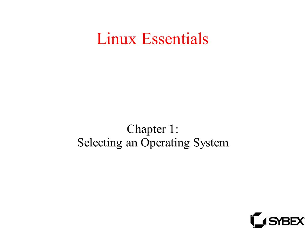 Linux Essentials Chapter 1 Selecting An Operating System Ppt