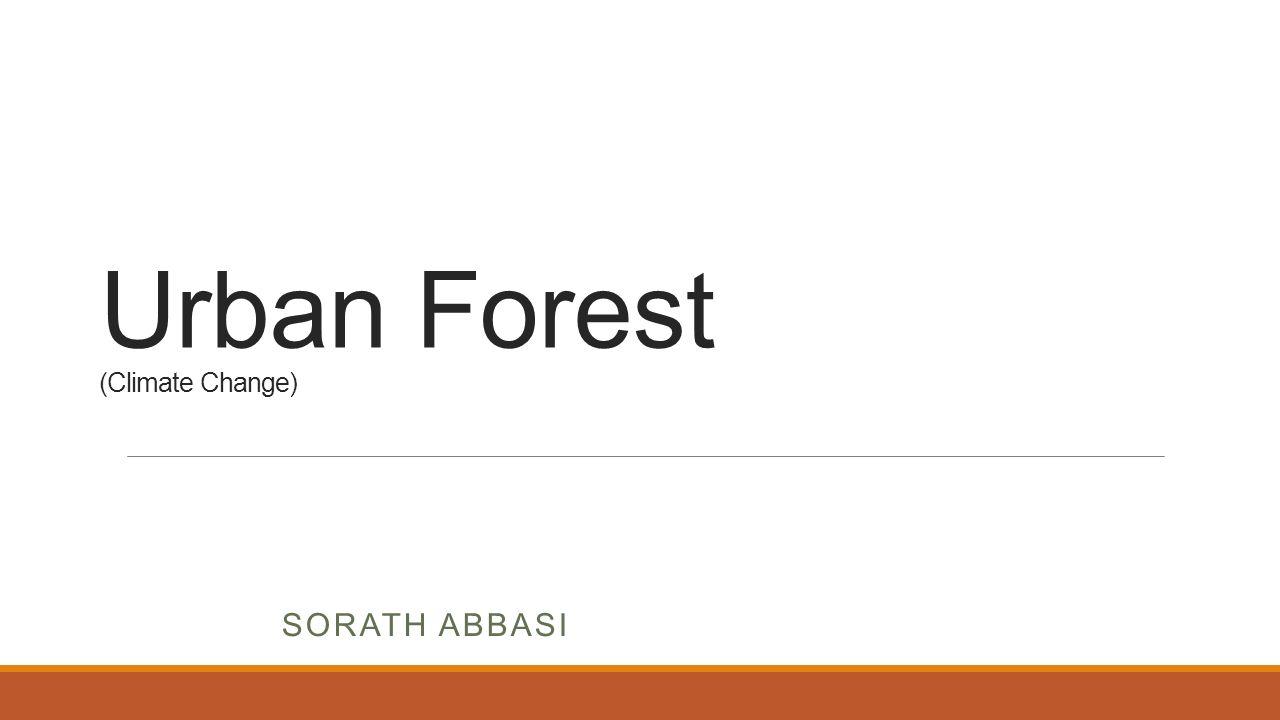 Urban forest climate change sorath abbasi introduction urban 1 urban forest climate change sorath abbasi malvernweather Choice Image