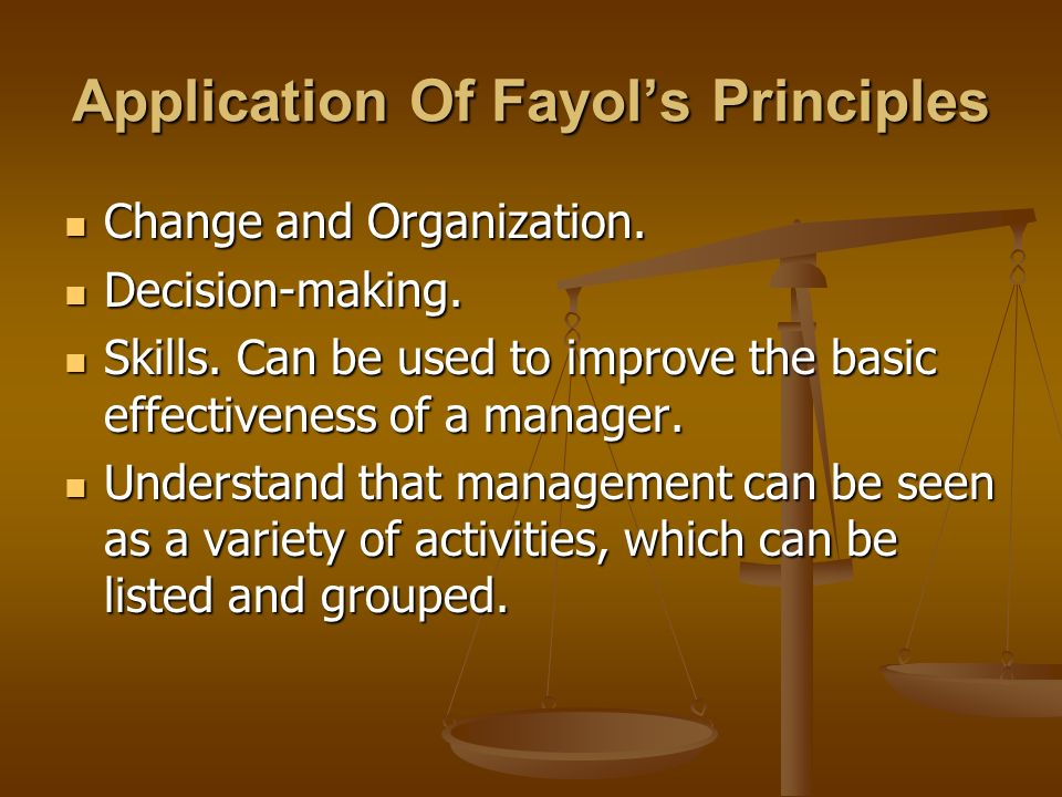 Application Of Fayol's Principles Change and Organization.