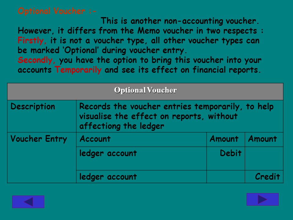 Optional Voucher :- This is another non-accounting voucher.