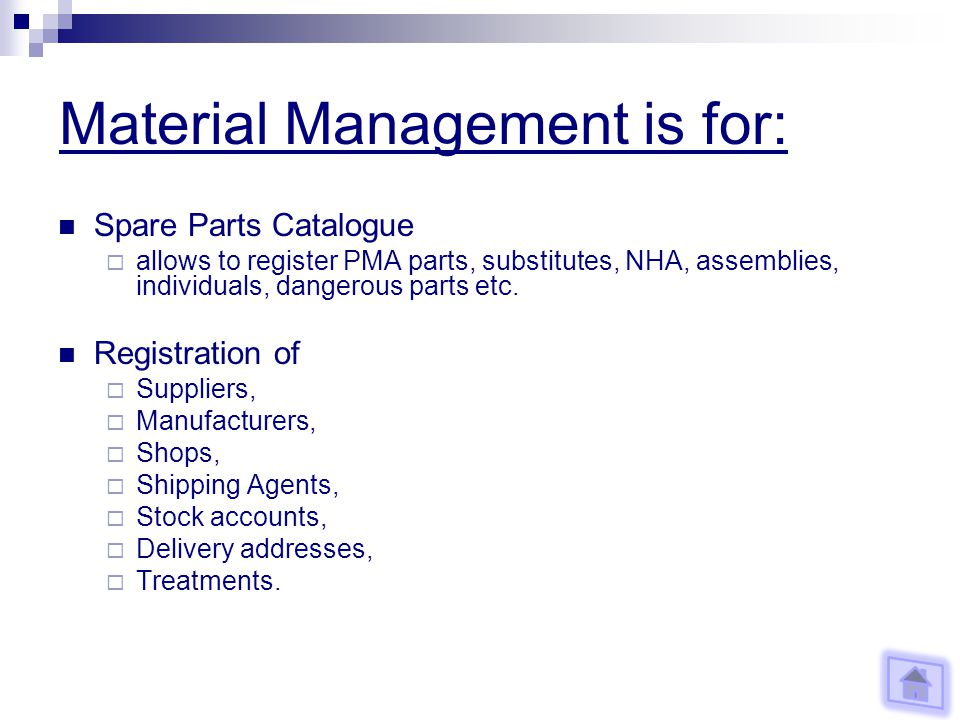 Material Management is for: Spare Parts Catalogue allows to register PMA parts, substitutes, NHA, assemblies, individuals, dangerous parts etc.