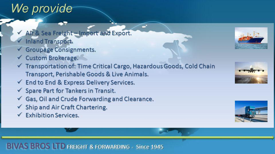 We provide Air & Sea Freight – Import and Export. Air & Sea Freight – Import and Export.