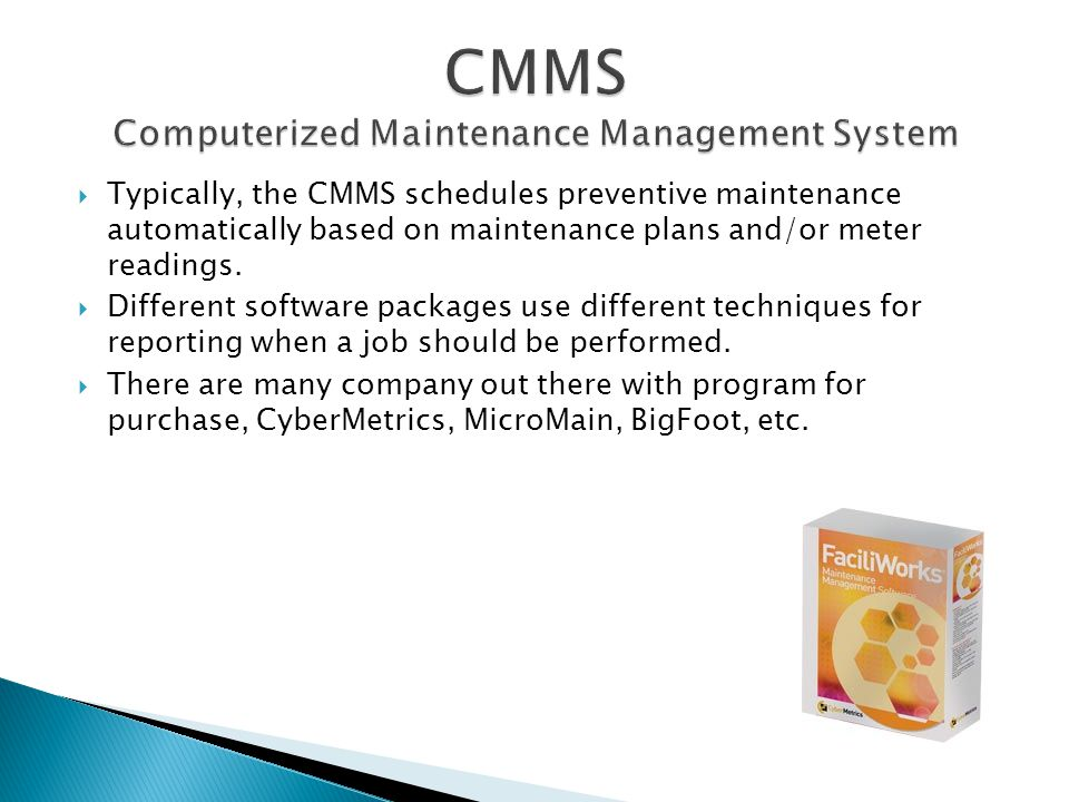 Typically, the CMMS schedules preventive maintenance automatically based on maintenance plans and/or meter readings.