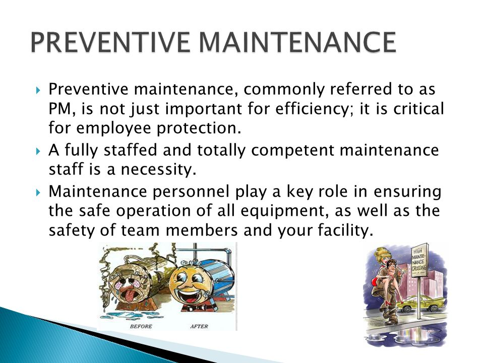 Preventive maintenance, commonly referred to as PM, is not just important for efficiency; it is critical for employee protection.