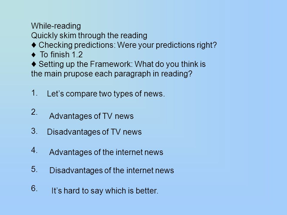 While-reading Quickly skim through the reading Checking predictions: Were your predictions right.