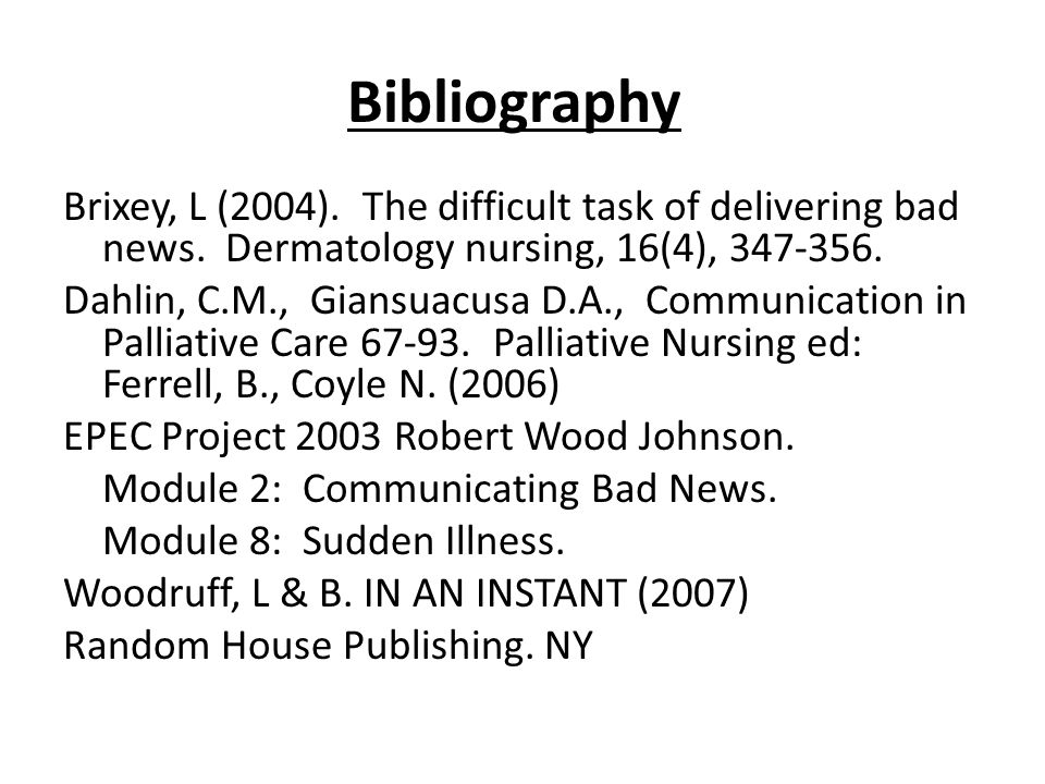 Bibliography Brixey, L (2004). The difficult task of delivering bad news.