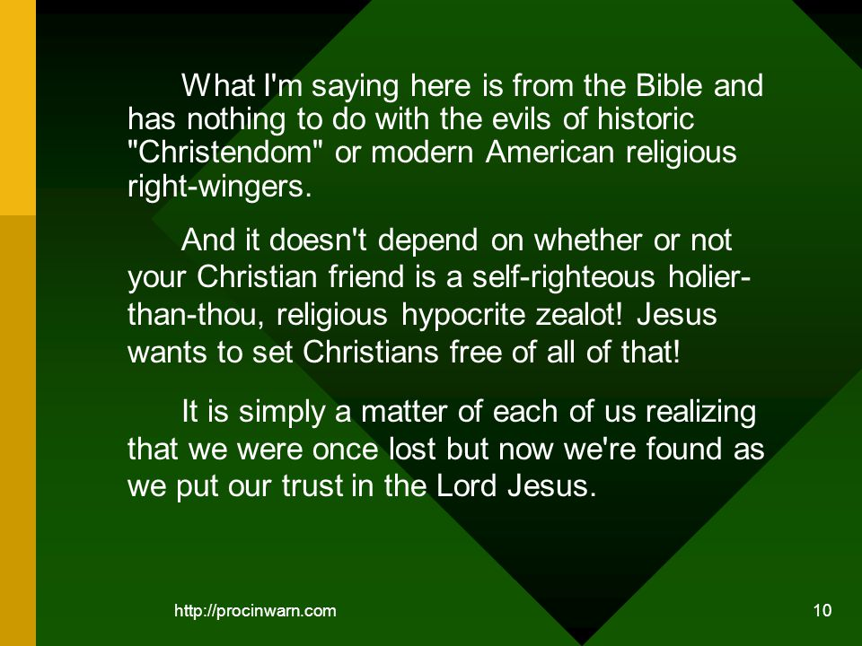10 What I m saying here is from the Bible and has nothing to do with the evils of historic Christendom or modern American religious right-wingers.